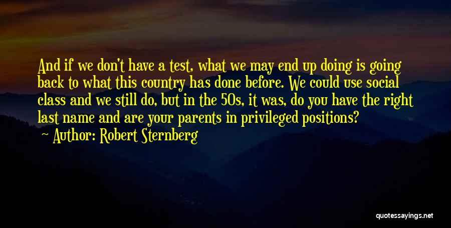 Privileged Class Quotes By Robert Sternberg