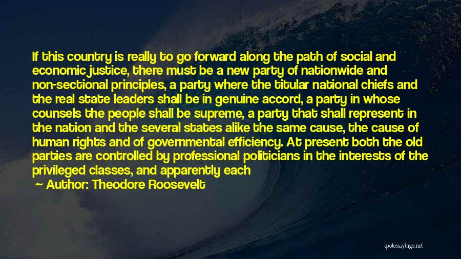 Privileged Class Quotes By Theodore Roosevelt