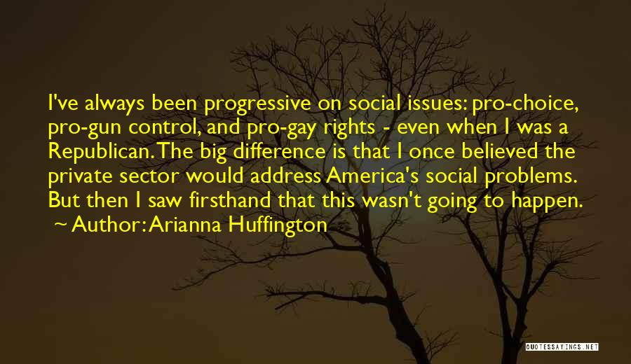 Pro Choice Quotes By Arianna Huffington