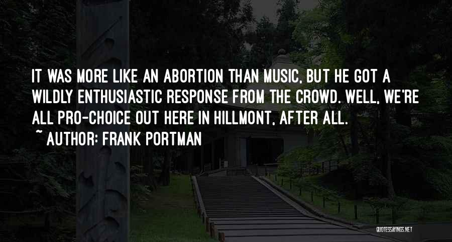 Pro Choice Quotes By Frank Portman