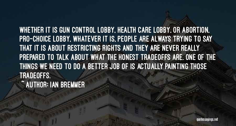 Pro Choice Quotes By Ian Bremmer