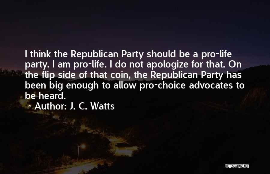 Pro Choice Quotes By J. C. Watts