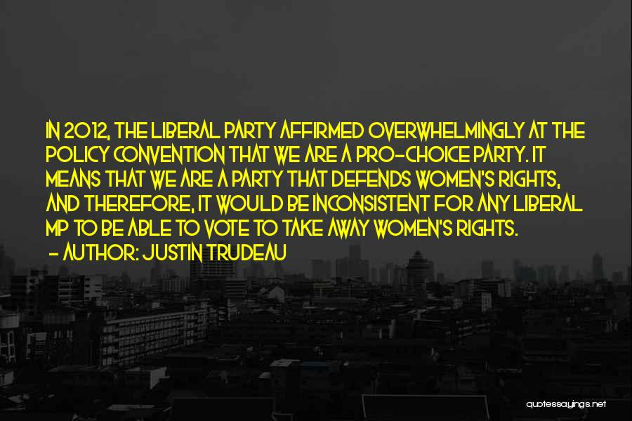 Pro Choice Quotes By Justin Trudeau