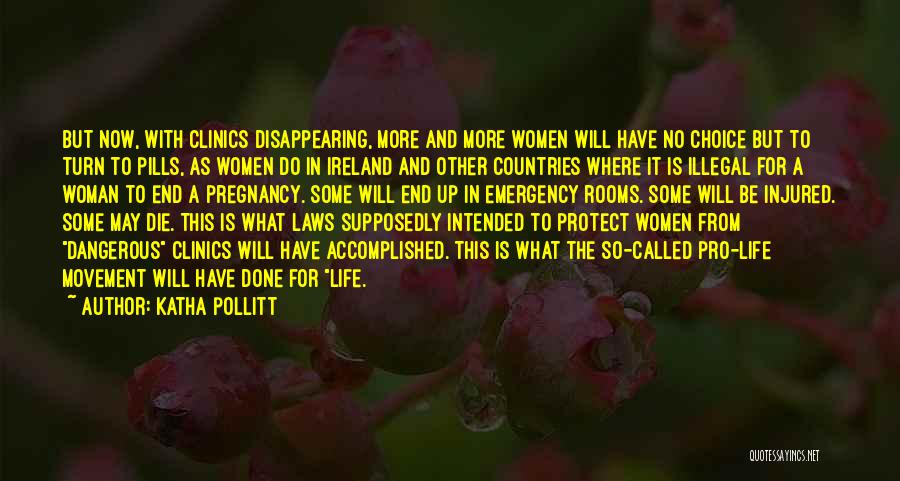 Pro Choice Quotes By Katha Pollitt