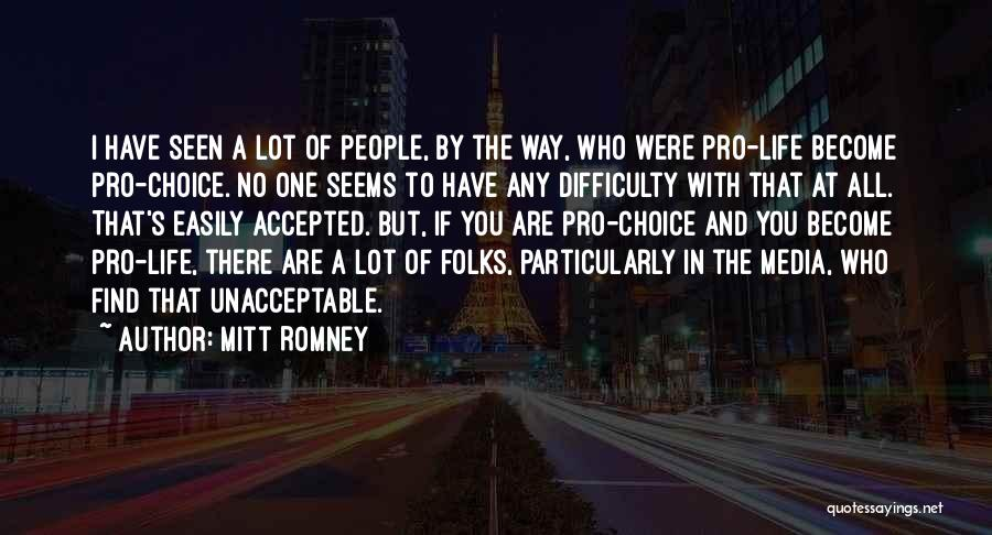Pro Choice Quotes By Mitt Romney