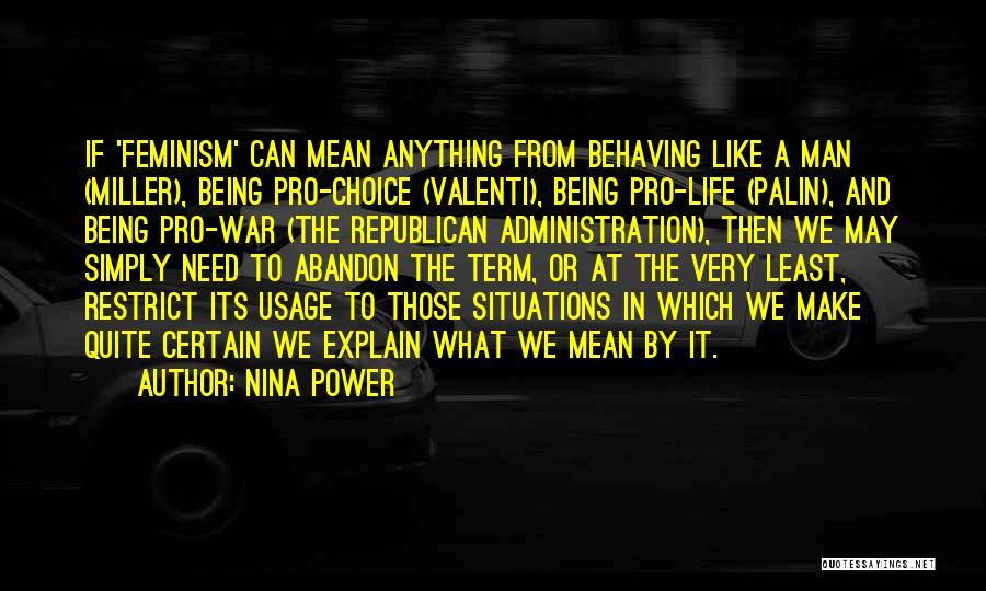 Pro Choice Quotes By Nina Power