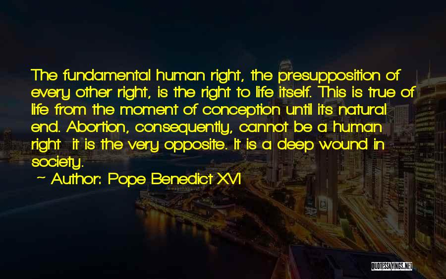 Pro Choice Quotes By Pope Benedict XVI