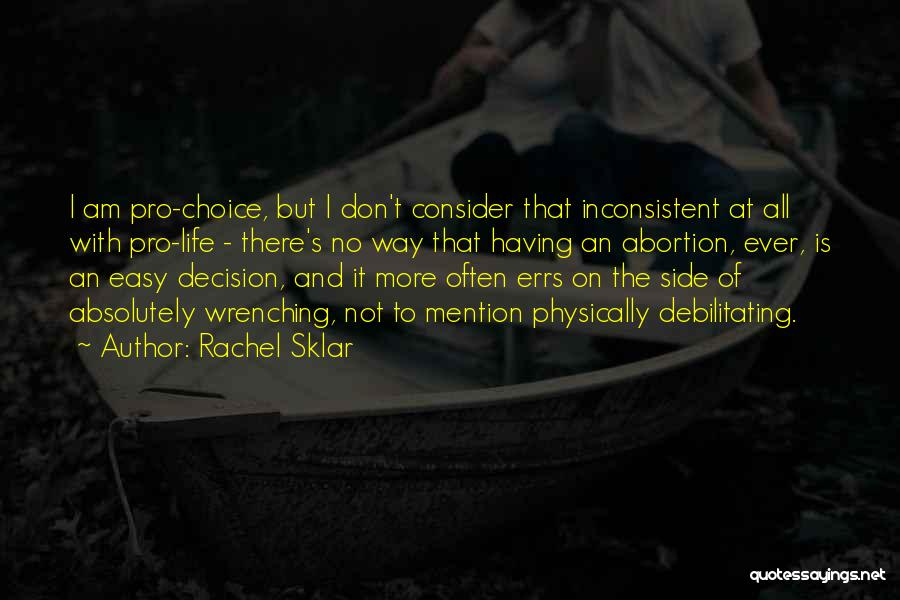 Pro Choice Quotes By Rachel Sklar