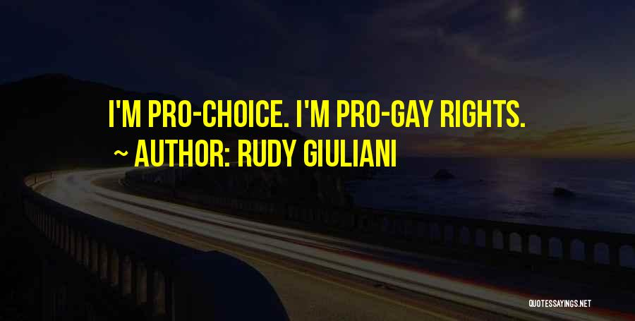 Pro Choice Quotes By Rudy Giuliani