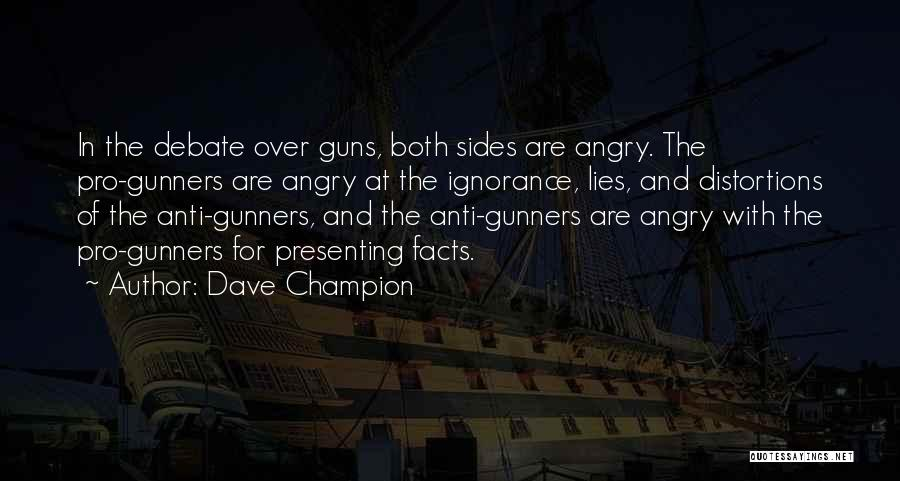 Pro Guns Quotes By Dave Champion