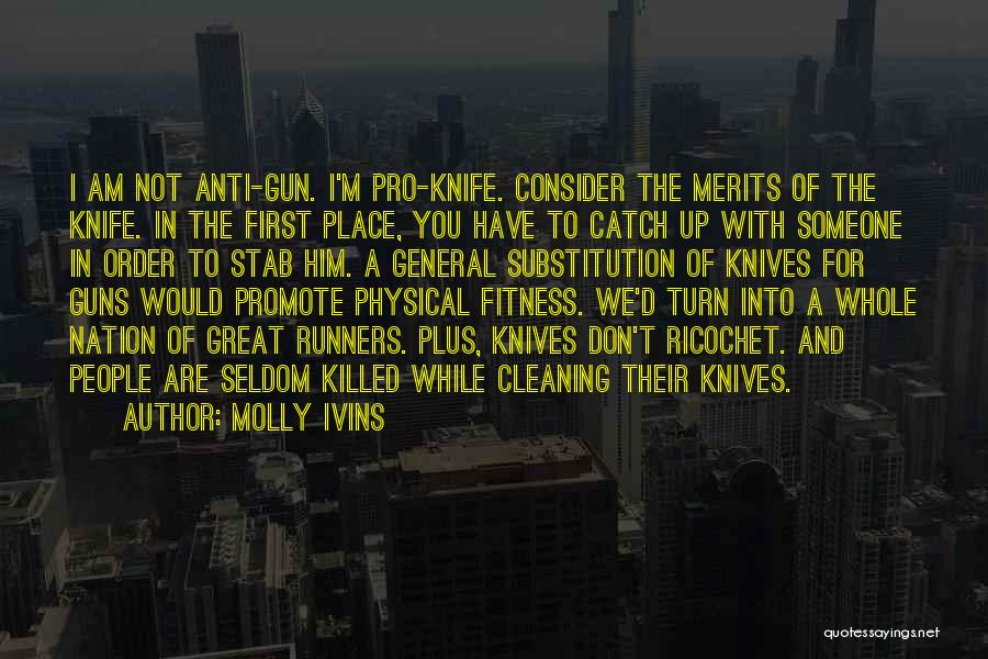 Pro Guns Quotes By Molly Ivins