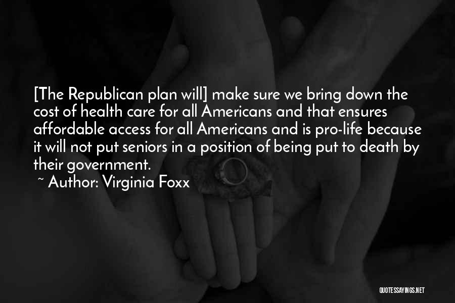 Pro Life Quotes By Virginia Foxx