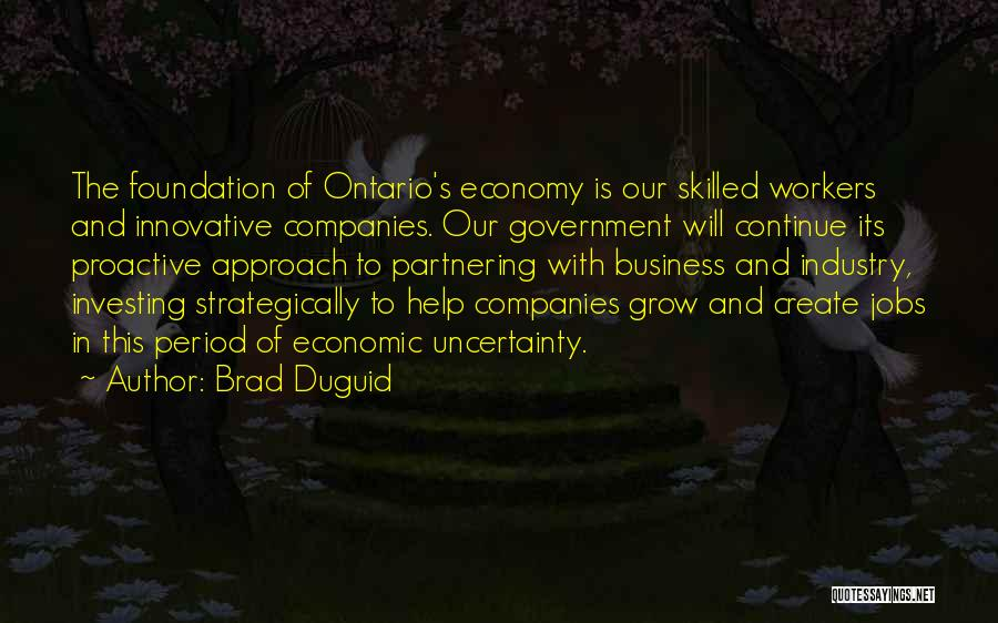 Proactive Approach Quotes By Brad Duguid