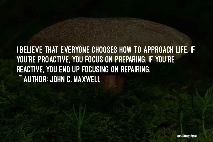 Proactive Approach Quotes By John C. Maxwell