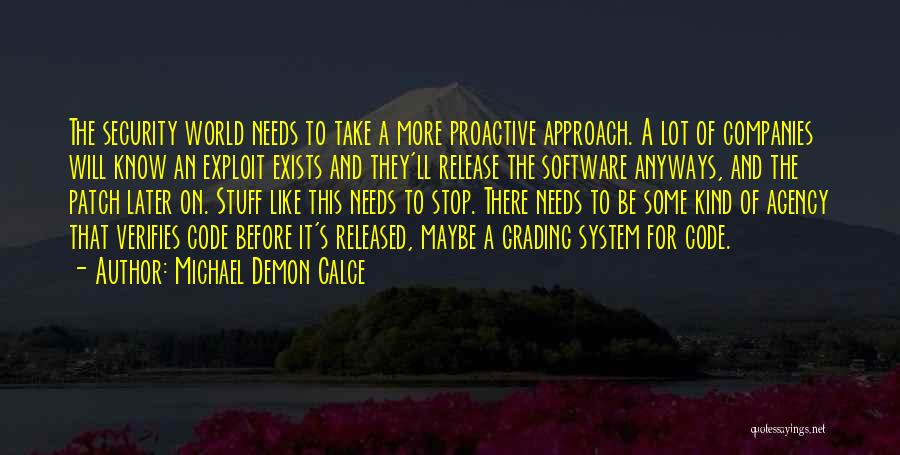 Proactive Approach Quotes By Michael Demon Calce