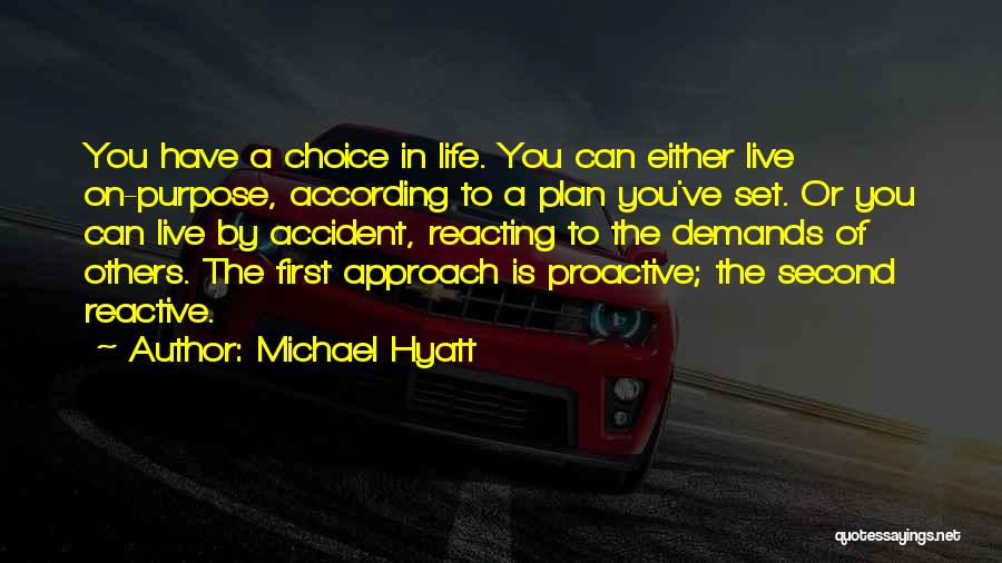 Proactive Approach Quotes By Michael Hyatt