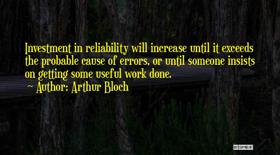 Probable Cause Quotes By Arthur Bloch