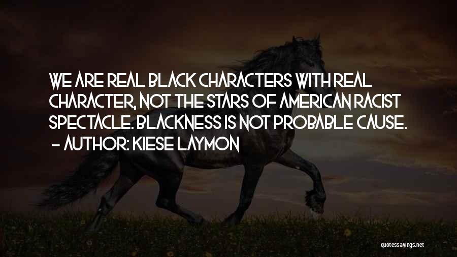 Probable Cause Quotes By Kiese Laymon