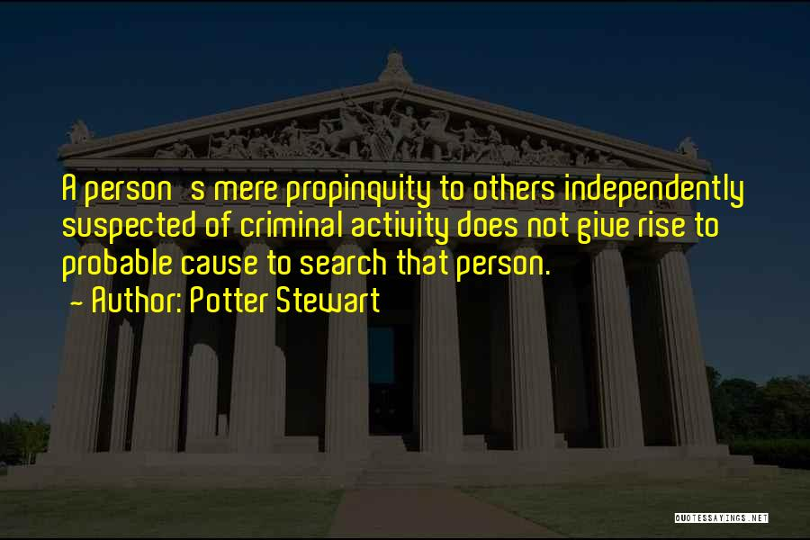 Probable Cause Quotes By Potter Stewart