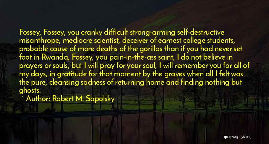 Probable Cause Quotes By Robert M. Sapolsky