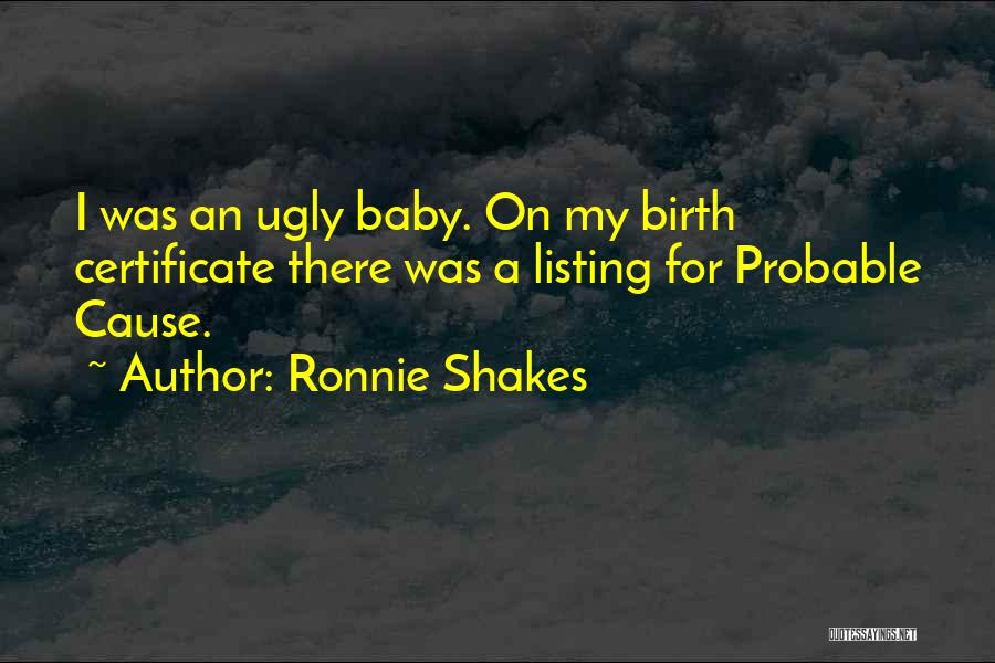 Probable Cause Quotes By Ronnie Shakes