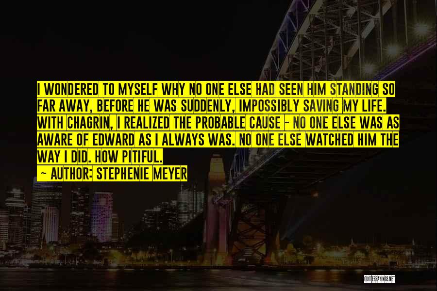 Probable Cause Quotes By Stephenie Meyer