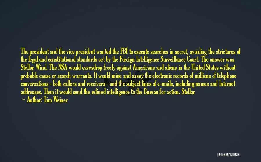 Probable Cause Quotes By Tim Weiner