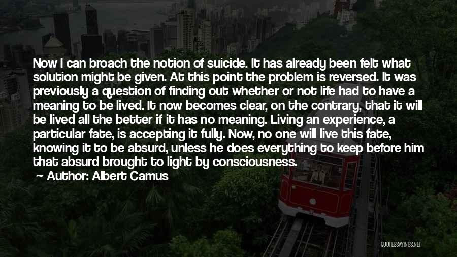 Problem Has Solution Quotes By Albert Camus