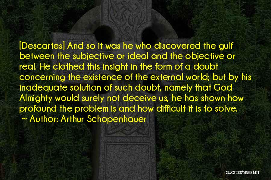 Problem Has Solution Quotes By Arthur Schopenhauer