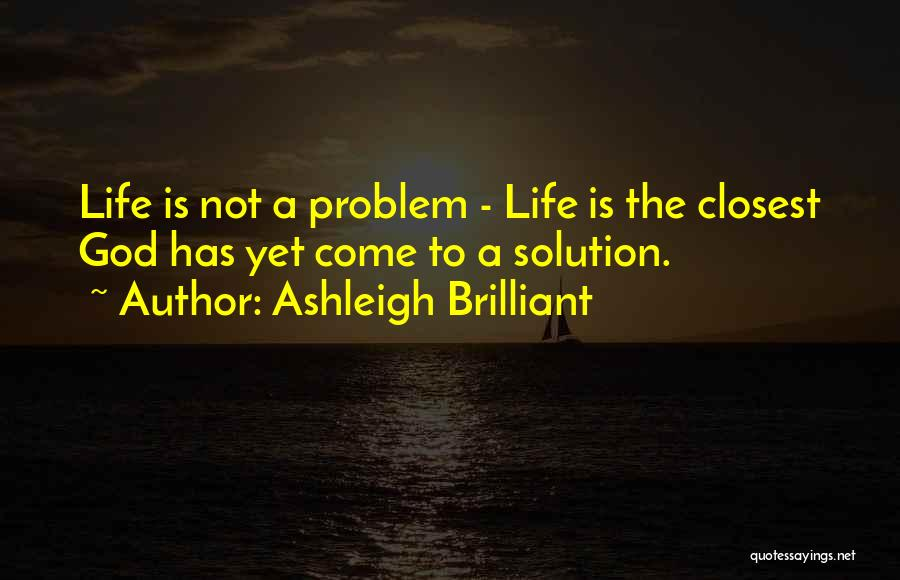 Problem Has Solution Quotes By Ashleigh Brilliant