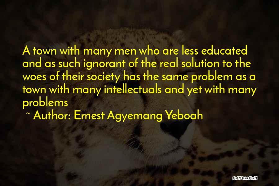 Problem Has Solution Quotes By Ernest Agyemang Yeboah