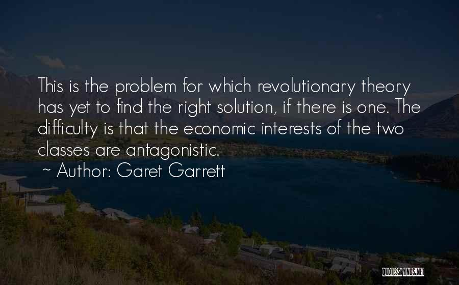 Problem Has Solution Quotes By Garet Garrett