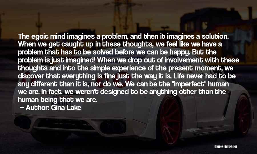 Problem Has Solution Quotes By Gina Lake
