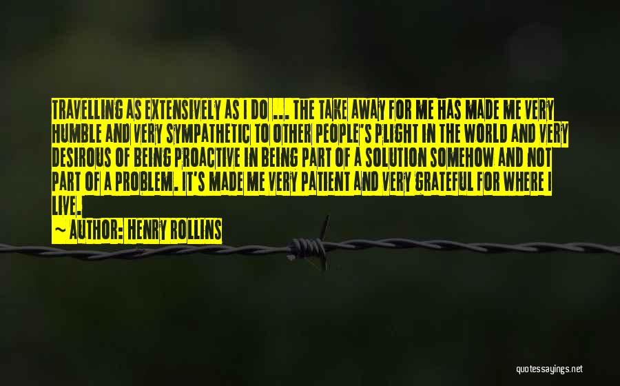 Problem Has Solution Quotes By Henry Rollins