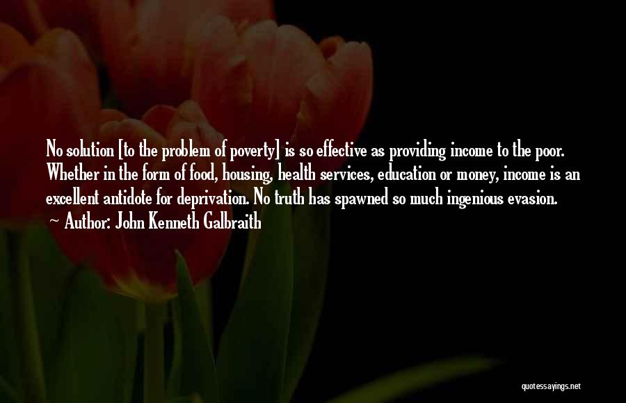Problem Has Solution Quotes By John Kenneth Galbraith