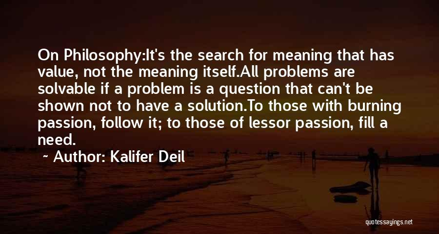 Problem Has Solution Quotes By Kalifer Deil