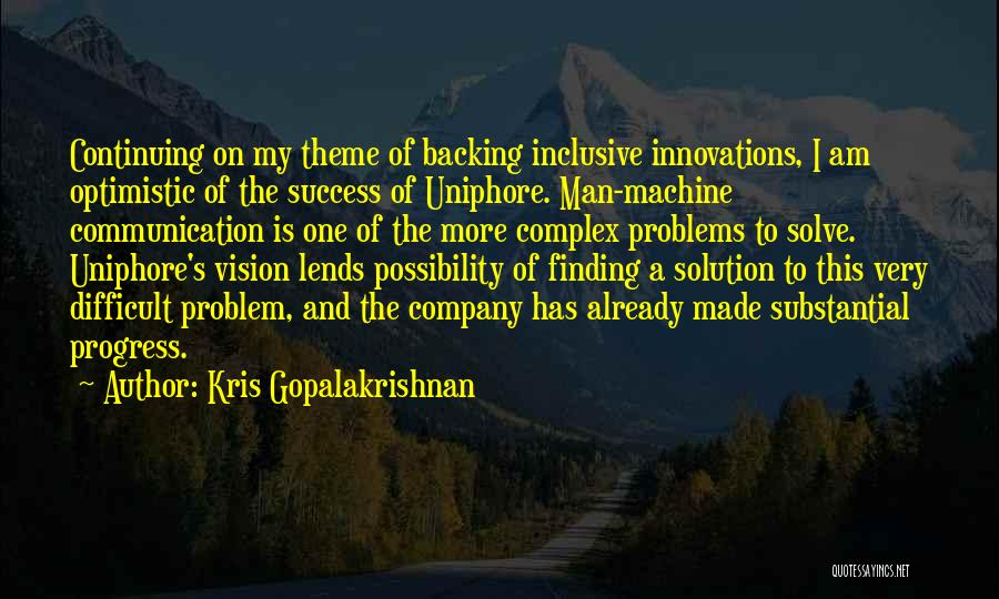 Problem Has Solution Quotes By Kris Gopalakrishnan