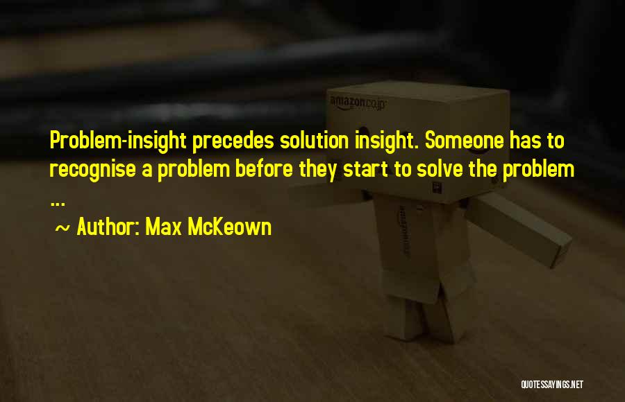 Problem Has Solution Quotes By Max McKeown