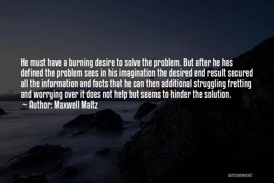 Problem Has Solution Quotes By Maxwell Maltz