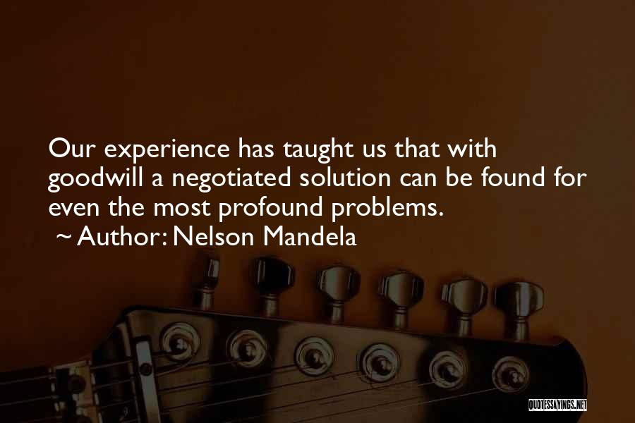 Problem Has Solution Quotes By Nelson Mandela