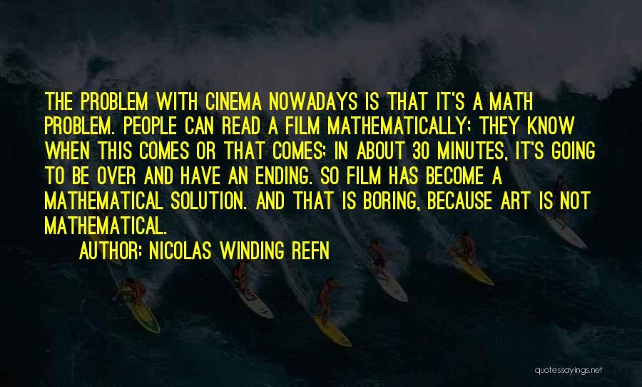 Problem Has Solution Quotes By Nicolas Winding Refn