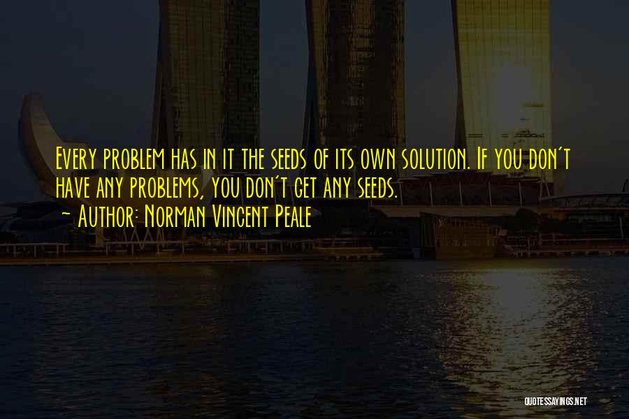 Problem Has Solution Quotes By Norman Vincent Peale