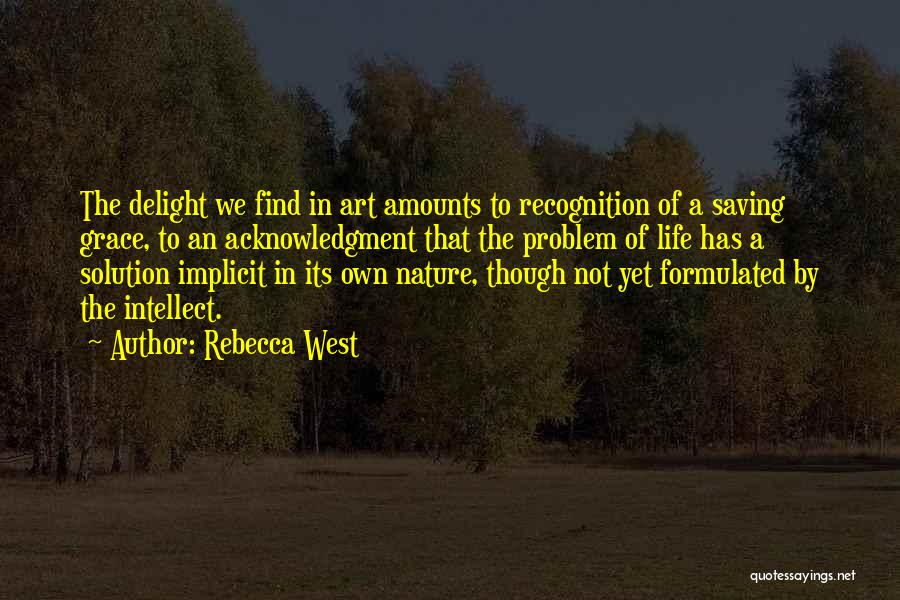 Problem Has Solution Quotes By Rebecca West