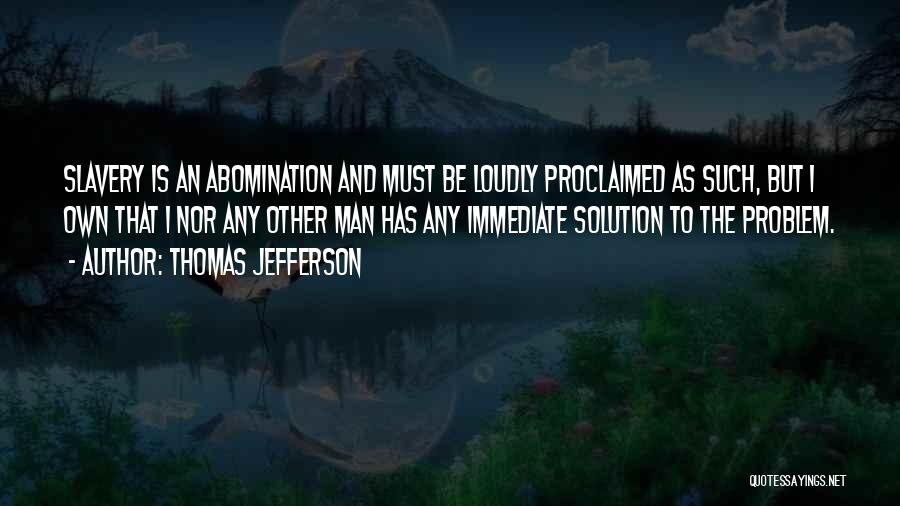 Problem Has Solution Quotes By Thomas Jefferson