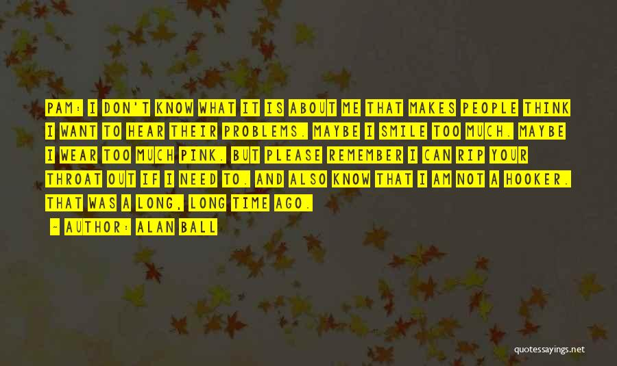 Problems And Smile Quotes By Alan Ball