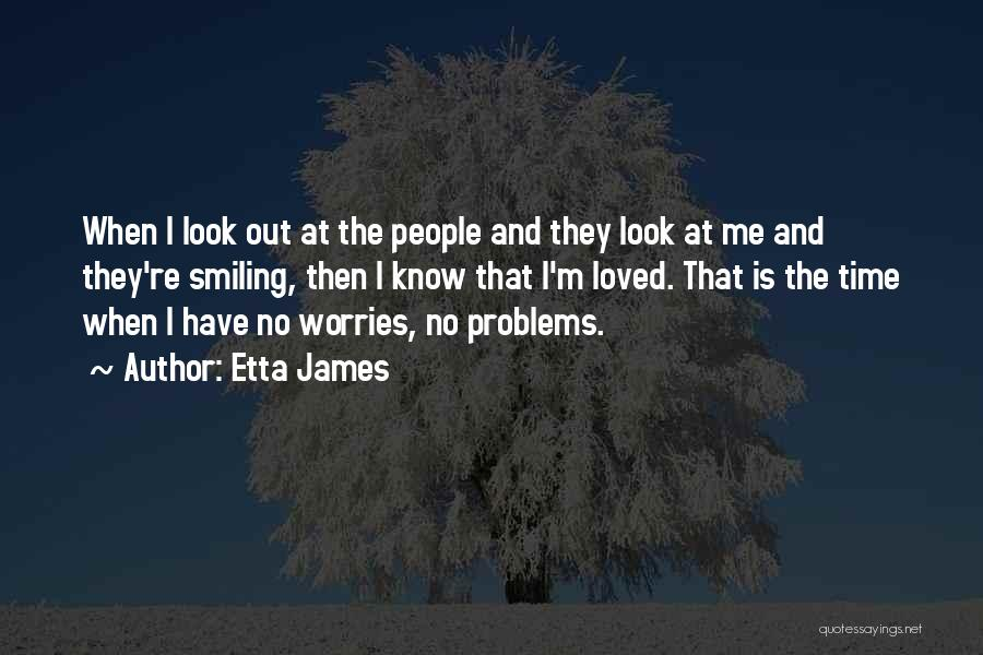 Problems And Smile Quotes By Etta James