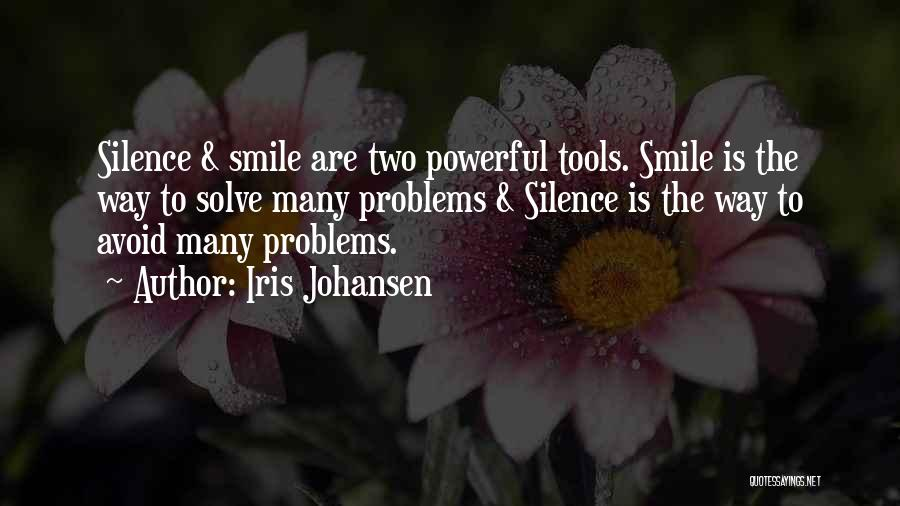 Problems And Smile Quotes By Iris Johansen