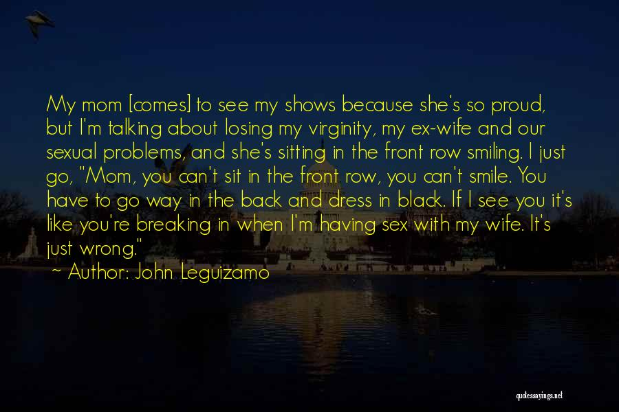 Problems And Smile Quotes By John Leguizamo