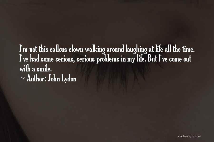 Problems And Smile Quotes By John Lydon