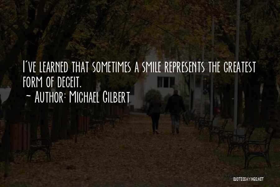 Problems And Smile Quotes By Michael Gilbert
